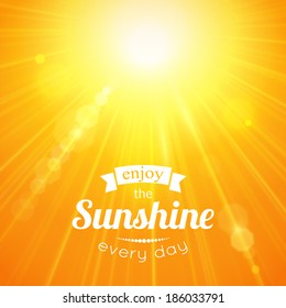 Enjoy the sunshine every day. Typographical summer background with blurred bokeh lights. Vector illustration.