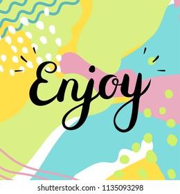 Enjoy text. Brush calligraphy.Vector isolated illustration