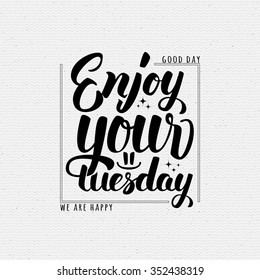 tuesday quotes images stock photos vectors shutterstock