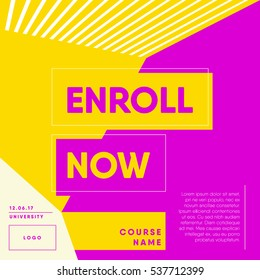 Enroll now open. 'Registration for a course' template design for bloggers and social media. College enrollment concept. modern design. Flat vector illustration on white background.