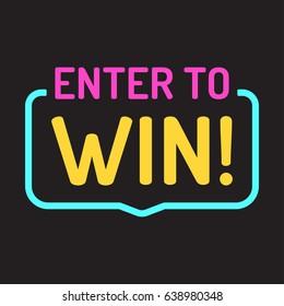 Enter to win. Badge flat vector illustration on black background.