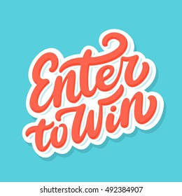 Enter to win. Lettering.