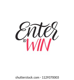 enter to win lettering. For blog, banner, website and social networks. Handwritten inscription