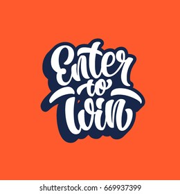 Enter to win lettering text banner. Vector illustration.