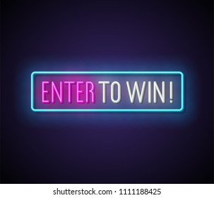 Enter to win neon signboard. Vector illustration.
