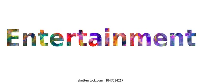 Entertainment. Colorful typography text banner. Word entertainment vector design