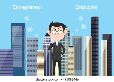 entrepreneur think about being employee or still be entrepreneurs with city landscape urban as background
