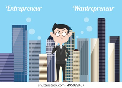 entrepreneur think about being wantrepreneur or still be entrepreneurs with city landscape urban as background