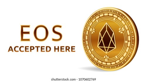Eos. Accepted sign emblem. Crypto currency. Golden coin with Eos symbol isolated on white background. Isometric Physical coin with text Accepted Here. Stock vector illustration.