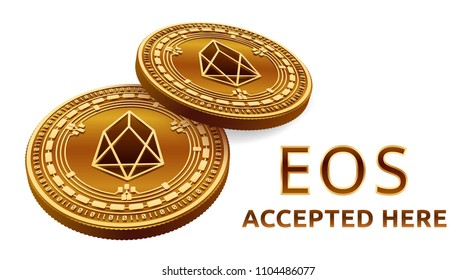 EOS. Accepted sign emblem. Crypto currency. Golden coins with EOS symbol isolated on white background. 3D isometric Physical coins with text Accepted Here. Vector illustration.