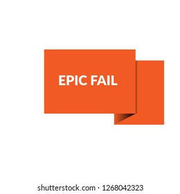 epic fail sign, emblem, label, badge,sticker. epic fail paper origami speech bubble. epic fail tag. epic fail banner. Designed for your web site design, logo, app, UI
