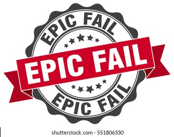 epic fail. stamp. sticker. seal. round grunge vintage ribbon epic fail sign
