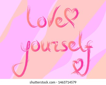 EPS 10 vector. Brush stroke love yourself on pink background.
