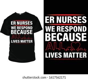 Er nurse we respond Nurse T-Shirt design vector for commercial use
