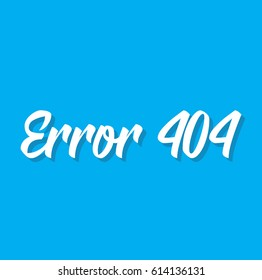 error 404, text design. Vector calligraphy. Typography poster. Usable as background.