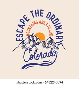 Escape The Ordinary Mountains are calling Slogan Vintage Adventure Road Tripper Mountain and cactus illustration, outdoor adventure . Vector graphic design for t shirt and other uses.