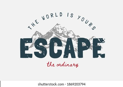 escape slogan on alpine mountain background