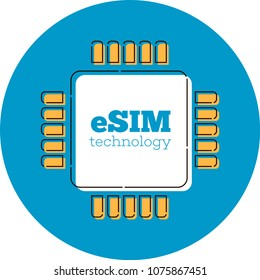 eSIM card chip sign. Embedded SIM concept. New mobile communication technology vector illustration in flat style.