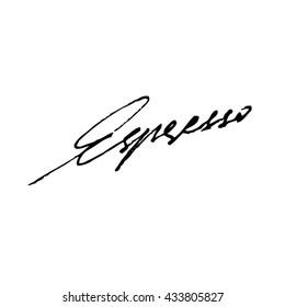 Espresso coffee type handwritten phrase isolated on  white background