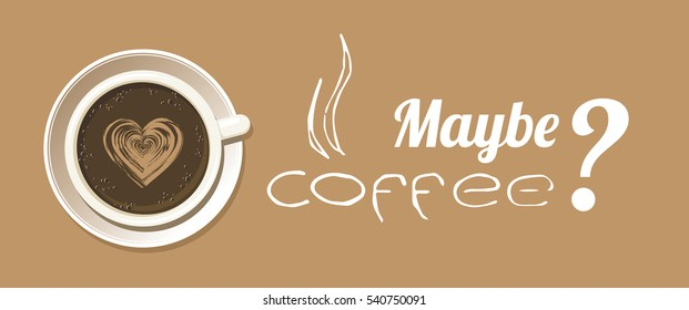 Espresso cup with latte art heart. Banner of cappuccino mug on white saucer with May be coffee quote. Isolated on light brown background. Vector eps8 illustration.