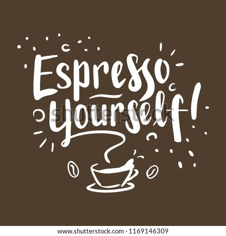 Espresso Yourself Coffee Quotes Digitally Handdrawn Stock Vector