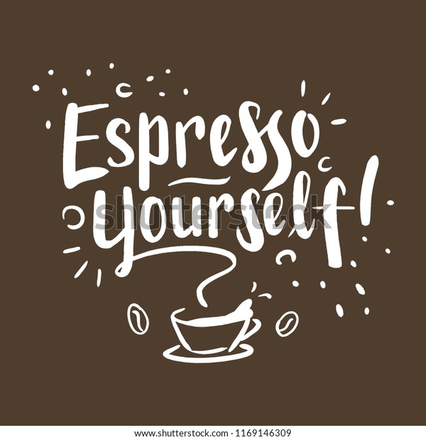 Espresso Yourself Coffee Quotes Digitally Handdrawn Stock ...