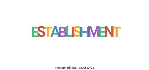 "Establishment word concept. Colorful ""Establishment"" on white background. Use for cover, banner, blog."