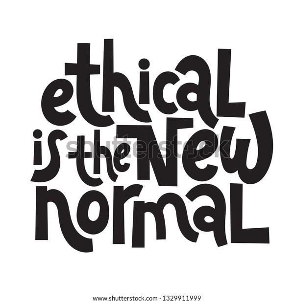 Ethical New Normal Vector Quote Lettering Stock Vector Royalty