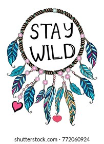 Ethnic illustration, tribal amulet. American Indians traditional symbol. Bohemian design element. Stay wild-Dream catcher.
