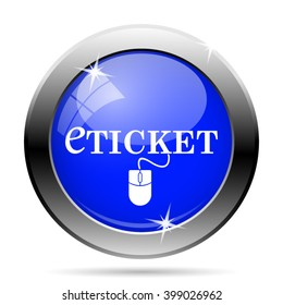 Eticket icon. Internet button on white background. EPS10 vector