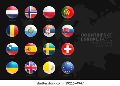 European Countries Flags Vector 3D Glossy Icons Set Isolated On Black Background Part 3. Official National Flags Of Europe Vivid Bright Color Bulging Convex Round Buttons Design Elements Collection
