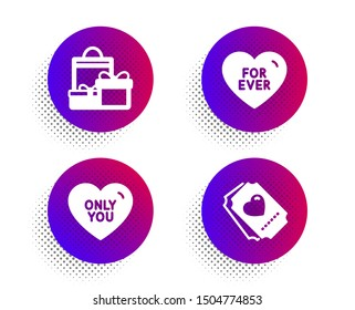 For ever, Only you and Shopping icons simple set. Halftone dots button. Love ticket sign. Love sweetheart, Holiday packages, Heart. Holidays set. Classic flat for ever icon. Vector