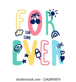 For ever  slogan and hand drawing cute icons vector for print design.