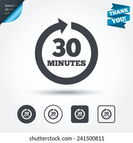 Every 30 minutes sign icon. Full rotation arrow symbol. Circle and square buttons. Flat design set. Thank you ribbon. Vector