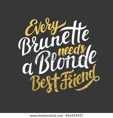 Every Brunette Needs Blonde Best Friend Stock-Vektorgrafik ...
