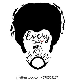Every Day Im Hustlin Lettering On Bearded Afro Man Face Vector Illustration