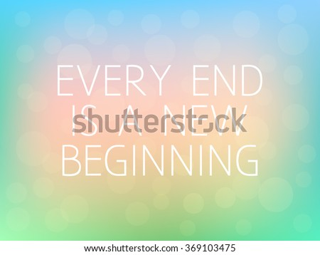 Every End New Beginning Motivation Quote Stock Vector Royalty Free