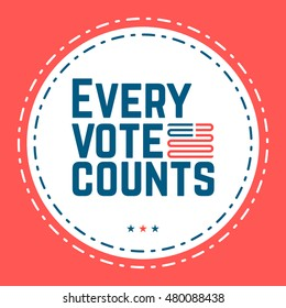 Every vote counts. Typographic quote about the importance of voting