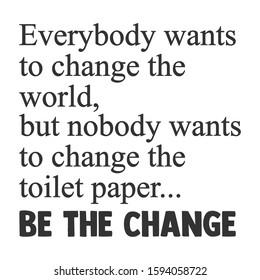 Everybody Wants To Change The World - Bathroom humor