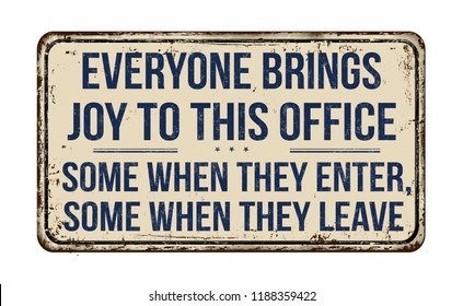 Everyone brings joy to this office vintage rusty metal sign on a white background, vector illustration