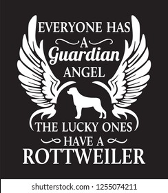 Everyone has guardian angel the lucky ones have a Rottweiler