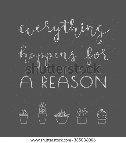 Everything Happens Reason Hand Written Lettering Stock Vector