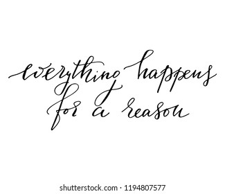 Everything Happens For A Reason Images Stock Photos Vectors