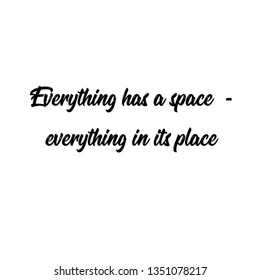 Everything has a space calligraphy. Doodle text