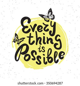 Everything Is Possible Handwritten Design Element With Butterflies On  Yellow Paint Drop. Hand Drawn Lettering
