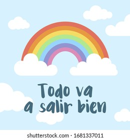 Everything will be ok written in Spanish (Todo va a salir bien). Rainbow and clouds background. Positive message to overcome the coronavirus pandemic.
