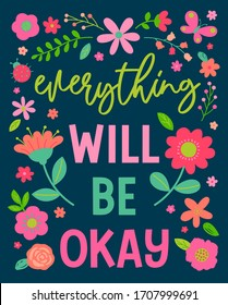 """""""Everything will be okay"""" colorful  typography design with flower and insect vector for greeting card. Motivational quotes with cute hand drawn illustration."""