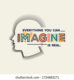 Everything you can imagine is real. Quote in modern typography.