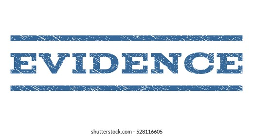 Evidence watermark stamp. Text tag between horizontal parallel lines with grunge design style. Rubber seal cobalt blue stamp with scratched texture. Vector ink imprint on a white background.