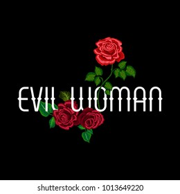 Evil woman slogan with embroidery red roses. Vector patch with flower for fashion apparels, t shirt, embroidery and printed tee design.